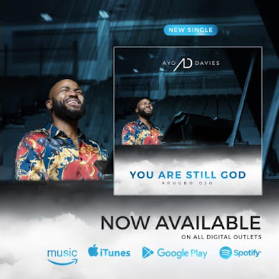 Ayo Davies – You Are Still God [Arugbo Ojo]