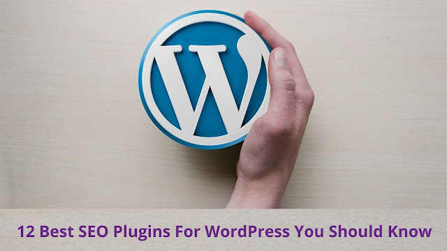 12 Best SEO Plugins For WordPress You Should Know