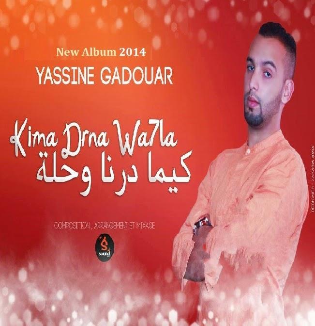 Yassine Gadouar-Kima Drna Wa7la