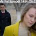Seriali Me Fal Episodi 1454 (06.02.2019)