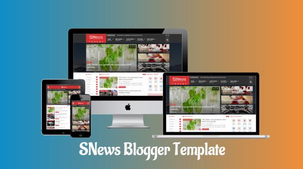 SNews Premium Responsive Blogger Template - Responsive Blogger Template