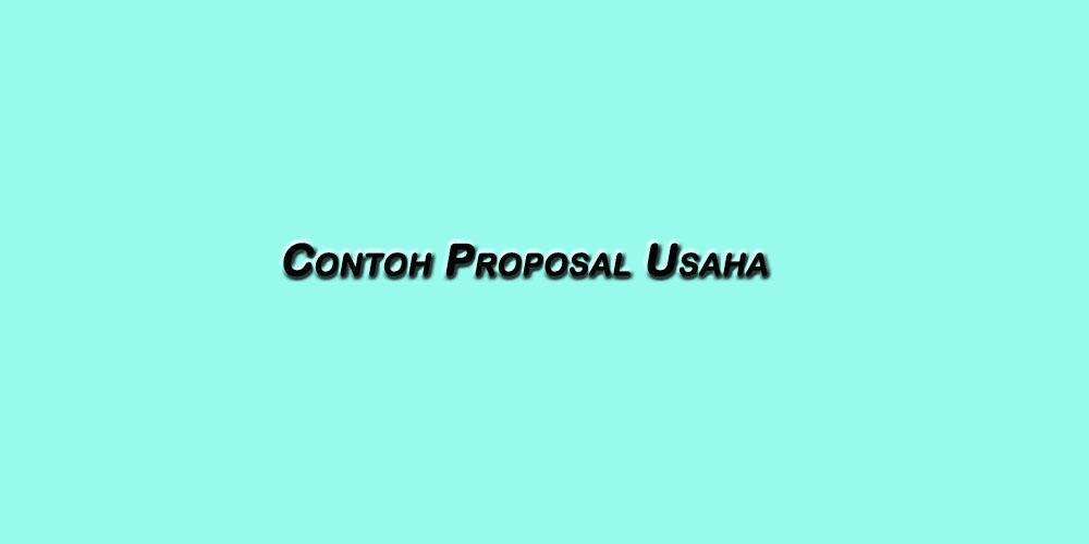 Contoh Proposal Usaha Yang Lengkap Dan Terbaik Zhinka Diary