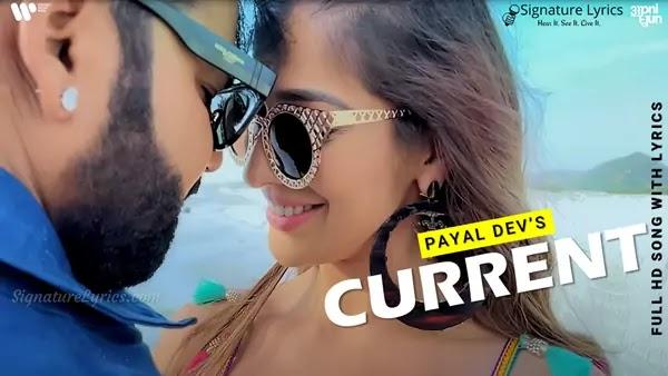 Current Lyrics - Payal Dev & Pawan Singh   Raai Laxmi   Mohsin Shaikh   Mudassar