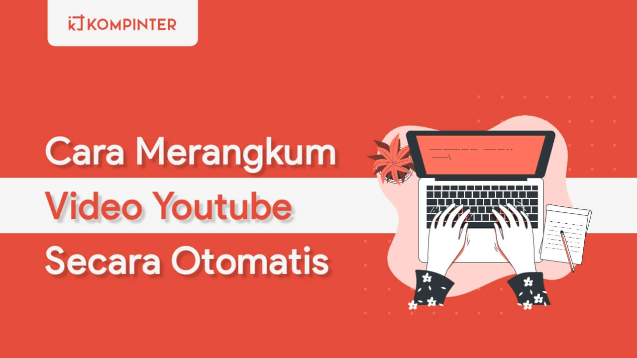 Merangkum Video Youtube