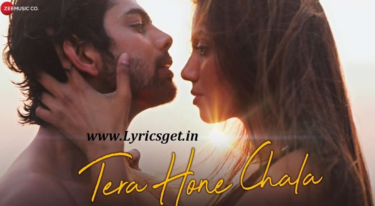 Tera Hone Chala Song Lyrics