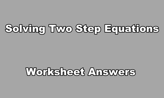 Exercours: Solving Two Step Equations Worksheet Answers