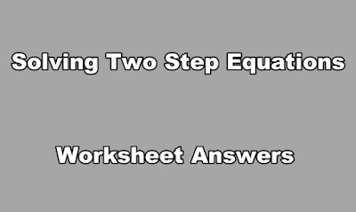 Solving Two Step Equations Worksheet Answers.