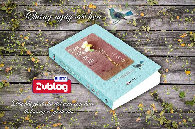 Truyện audio ngôn tình, lãng mạn: Tháng Ngày Ước Hẹn- Tân Di Ổ (Update chương 20)