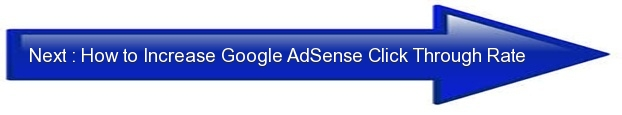 Next: How to Increase Google AdSense Click Through Rate