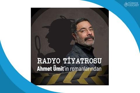 Ahmet Ümit'in Romanlarından Radyo Tiyatrosu Podcast