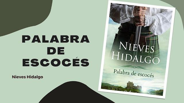Palabra de Escocés de Nieves Hidalgo reseña