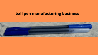 ball-pen-manufacturing-business