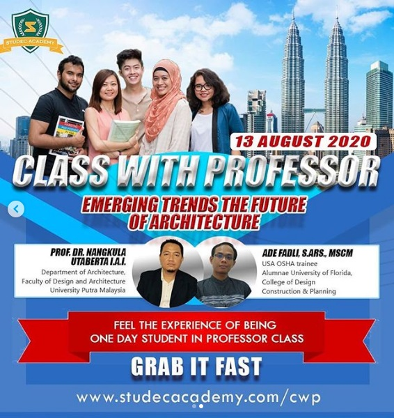 "ONE DAY CLASS WITH PROFESSOR"" Prof. Dr. Nangkula Utaberta, I.A.I dari University Putra Malaysia"