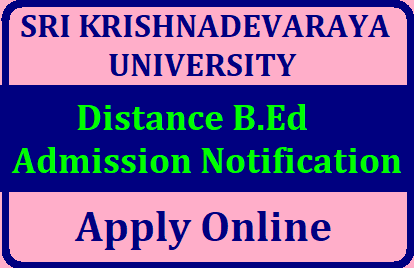 sku-SRI-KRISHNADEVARAYA-UNIVERSITY-dde-distance-b.ed-admissions-Notification-apply-online-www.skucde.comSKU Distance B.Ed Admission Notification 2019 Apply Online www.skucde.com SKU SRI KRISHNADEVARAYA UNIVERSITY Distance B.Ed 2019 Notification Apply Online @ www.skucde.com | SRI KRISHNADEVARAYA UNIVERSITY DIRECTORATE OF DISTANCE EDUCATION ADMISSION NOTIFICATION FOR 2 YEAR B.Ed. PRGORAMME 2019-20 (ACADEMIC SESSION FOR JULY, 2019)