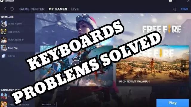 Free Fire GameLoop Keyboard Problems Solved. GameLoop Emulator Problem Fixed 2020