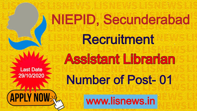 Recruitment for Assistant Librarian at National Institute for the Empowerment of Persons with Intellectual Disabilities, Secunderabad