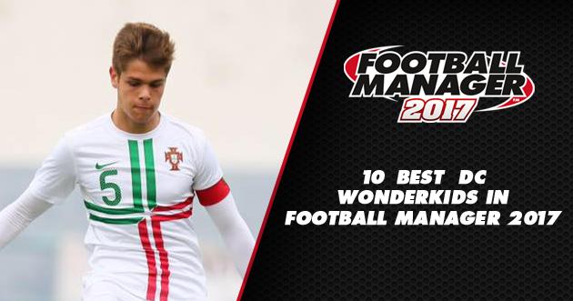 10 Best Football Manager 2017 Wonderkids - Defenders Centre   Shortlist Available for Download