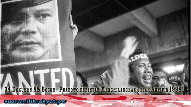 34 Dokumen Rahasia AS Bocor : Prabowo perintah Menghilangkan Jejak Aktivis 1998