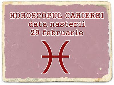 horoscop cariera pesti nascuti pe 29 februarie