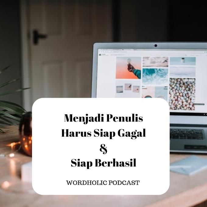 Podcast: Menjadi Penulis Harus Siap Gagal dan Siap Berhasil