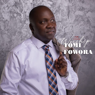 MUSIC+VIDEO: Tomi Fowora - I've Come To Worship