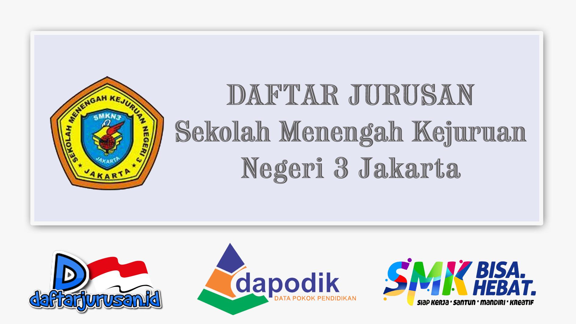 Daftar Jurusan SMK Negeri 3 Jakarta Pusat