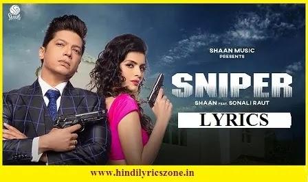 Aankh Teri Sniper/Sniper Lyrics - Shaan feat Sonali Raut
