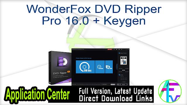 WonderFox DVD Ripper Pro 16.0 + Keygen