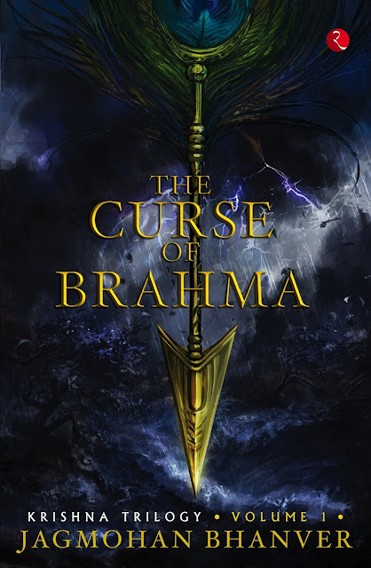 Book Review : The Curse Of Brahma - Jagmohan Bhanver -Krishna Trilogy