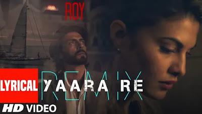 Yaara Re - Roy Full Song Lyrics| Ranbir Kapoor | Arjun Rampal | Jacqueline Fernandez | T-SERIES - Lyricworld