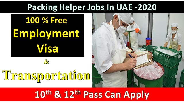 Packing Helper Jobs In Dubai 2020 | Jobs In Dubai |