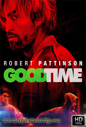 Good Time [1080p] [Latino-Ingles] [MEGA]