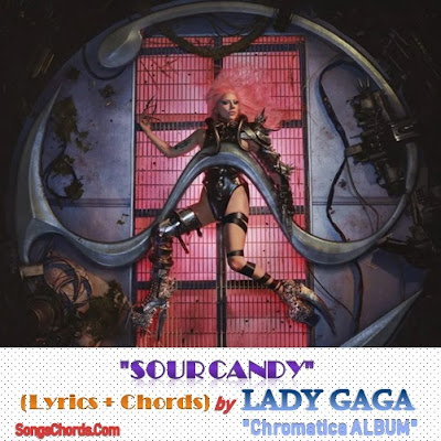 Sour Candy Chords and Lyrics by Lady Gaga