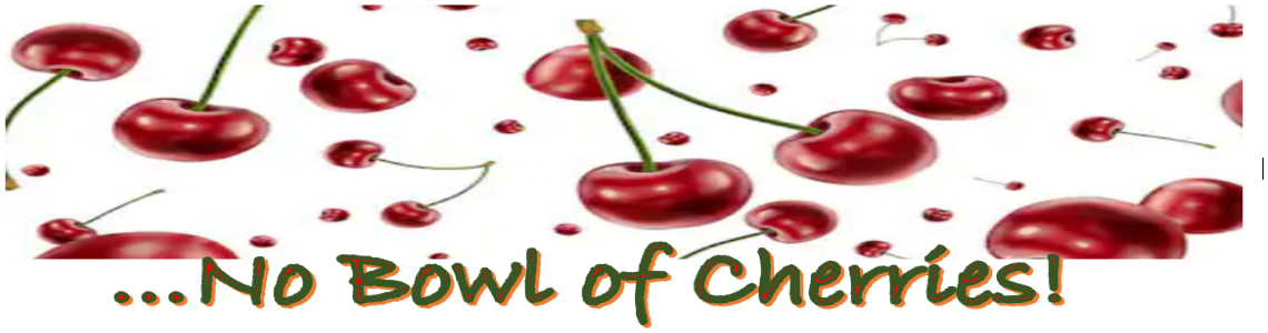 No Bowl of Cherries
