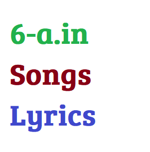 6-a.in official website for lyrics