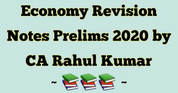 Diademy IAS Quick Revision Notes on Economy Prelims 2020 by CA Rahul Kumar