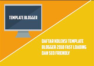 koleksi template untuk blogger yang seo friendly dan fast loading