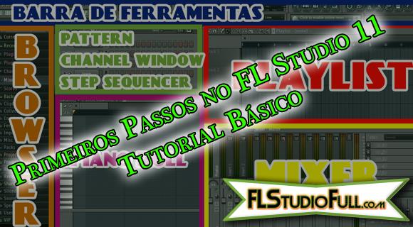 Primeiros Passos no FL Studio 11 - Tutorial Básico