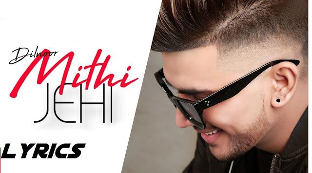 Mithi Jehi Lyrics - Dilnoor     The Lyrics House