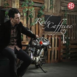 Rudy Caffeine - Kunci Hati