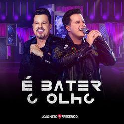 Música É Bater o Olho - João Neto e Frederico (2020<)