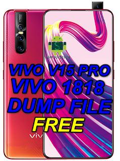 Vivo V15 Pro -Vivo1818 Dump File Download For Deadboot Repair,Unbrick And Logo Fix.