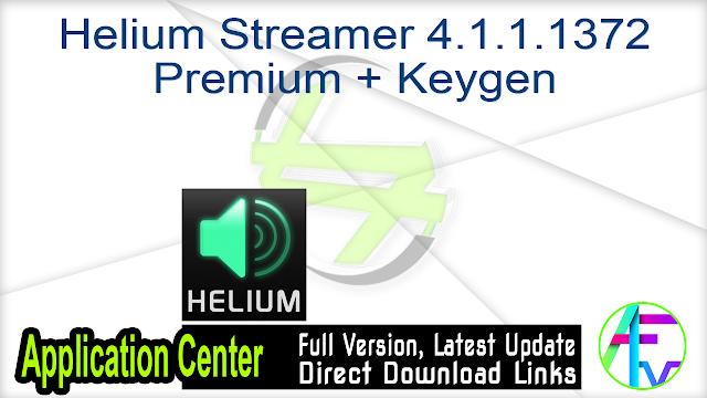 Helium Streamer 4.1.1.1372 Premium + Keygen