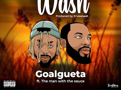 DOWNLOAD MP3: Goalgueta - Wash Ft Man with the sauce