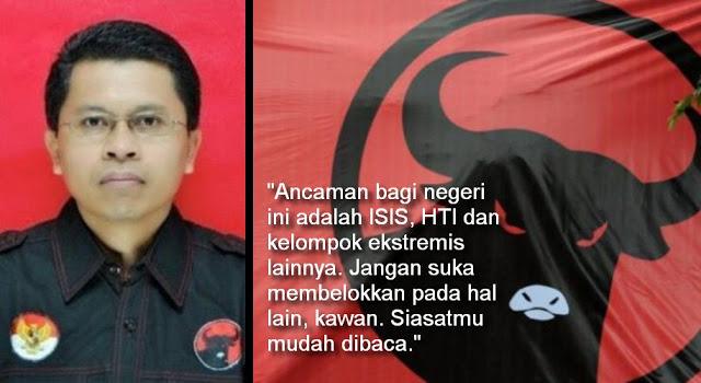 Bukan PK1, Kata Politikus PDIP: Ancaman Negara Itu HTI, ISIS dan Kelompok Ekstrimis