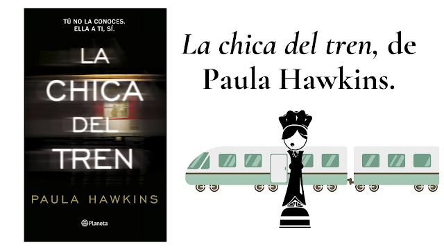 reseña del libro La chica del tren de Paula Hawkins editorial Planeta