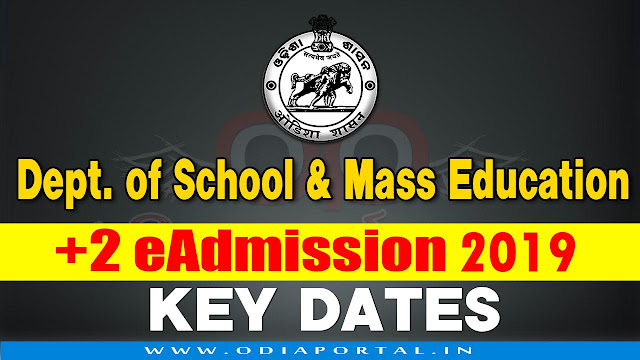 Odisha +2 (Junior Colleges) Online e-Admission Session 2019–20 - Key Dates  odisha chse online plus 2 admission eadmission odisha 2019-20 unior Colleges including Self Financing (Junior) Colleges/ Vocational Colleges/ Sanskrit (Upashastri) of the State under project Student Academic Management System (SAMS).Key Dates: Odisha +2 (Junior Colleges) 2019 Online e-Admission for Session 2019–20