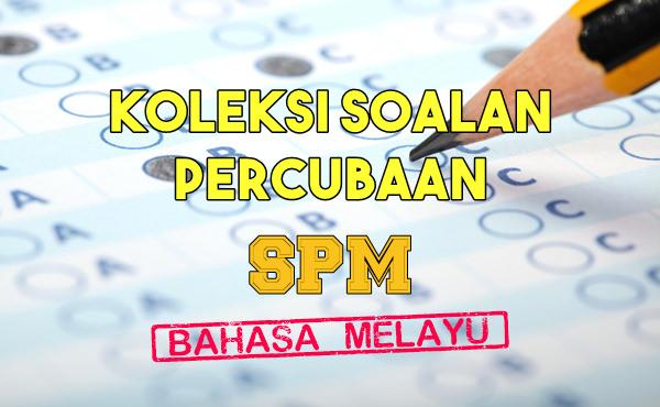 soalan percubaan trial Bahasa Melayu SPM