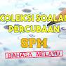 Koleksi Soalan Percubaan Bahasa Melayu SPM 2020, 2019, 2018