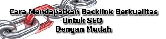 Cara Mendapatkan Backlink Berkualitas Untuk SEO Dengan Mudah